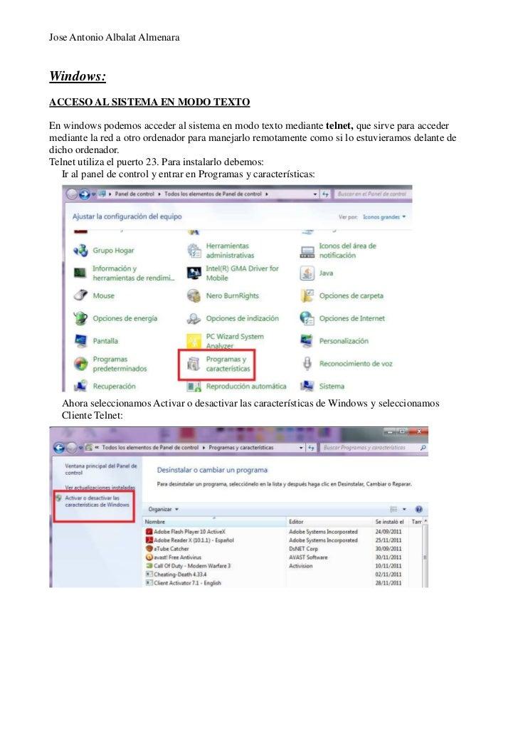 Jose Antonio Albalat AlmenaraWindows:ACCESO AL SISTEMA EN MODO TEXTOEn windows podemos acceder al sistema en modo texto me...
