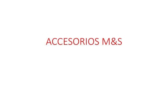 ACCESORIOS M&S