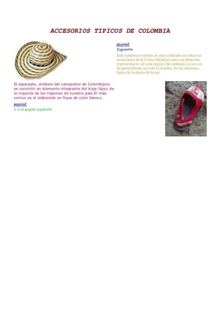 ACCESORIOS TIPICOS DE COLOMBIA  pagina2 Siguiente Este sombrero costeño es muy utilizado en todos los municipios de la Co...