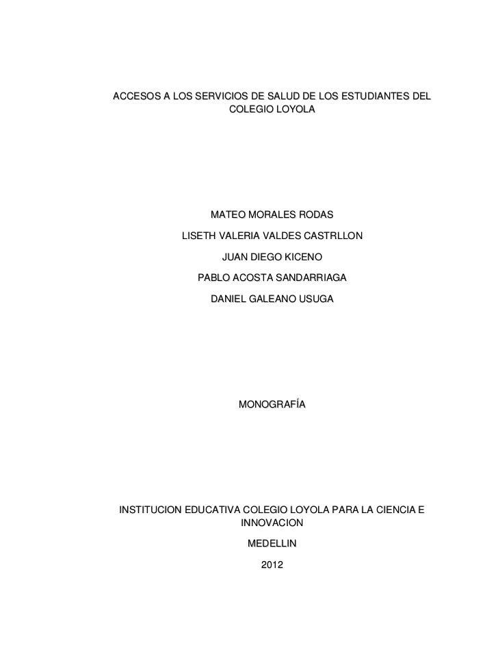 ACCESOS A LOS SERVICIOS DE SALUD DE LOS ESTUDIANTES DEL                    COLEGIO LOYOLA                 MATEO MORALES RO...
