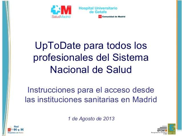UpToDate para todos los profesionales del Sistema Nacional de Salud Instrucciones para el acceso desde las instituciones s...
