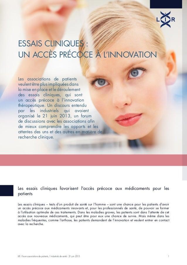 1LIR - Forum associations de patients / industriels de santé - 21 juin 2013 Essais cliniques : un accès précoce à l'innova...