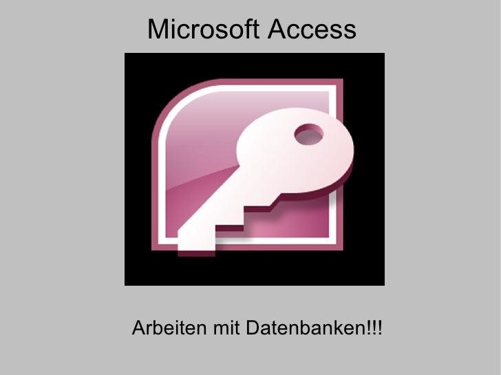 Microsoft Access Arbeiten mit Datenbanken!!!