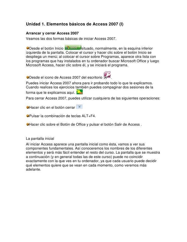 Unidad 1.Elementos básicos de Access 2007 (I)<br />Arrancar y cerrar Access 2007 <br />Veamos las dos formas básicas de ...