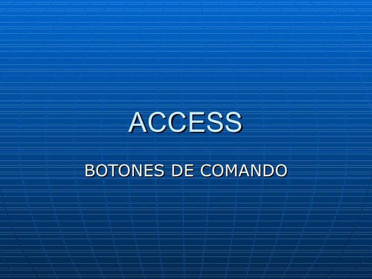 ACCESS BOTONES DE COMANDO