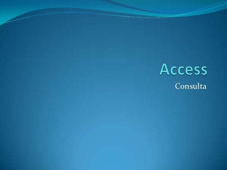 Access<br />Consulta<br />