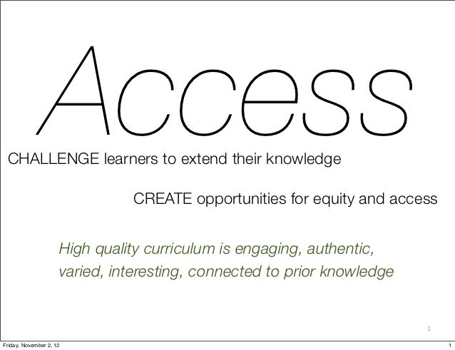 Access CHALLENGE learners to extend their knowledge                               CREATE opportunities for equity and acce...