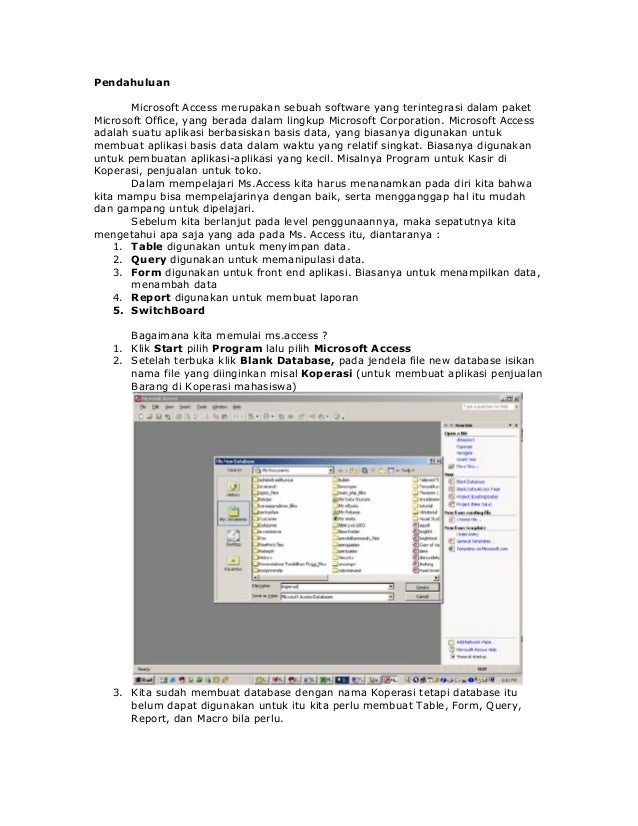 Pendahuluan       Microsoft Access merupakan sebuah software yang terintegrasi dalam paketMicrosoft Office, yang berada da...