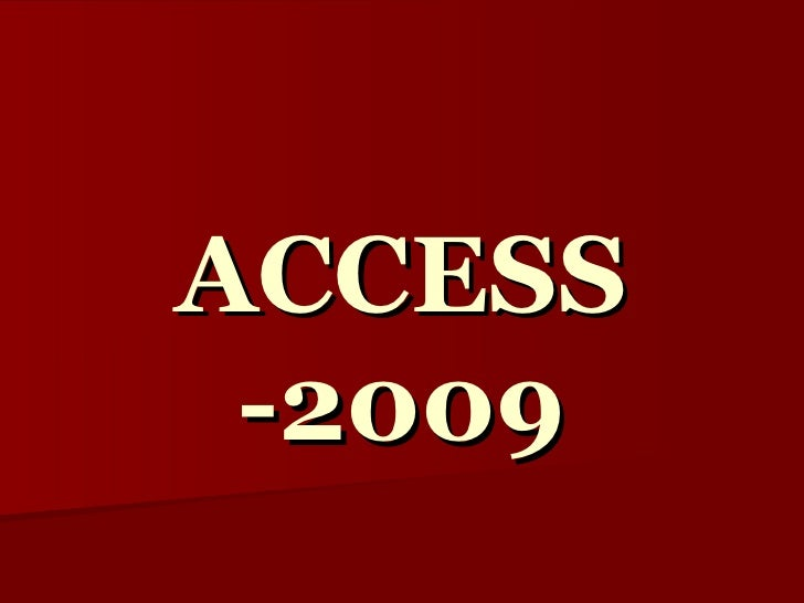 ACCESS -2009