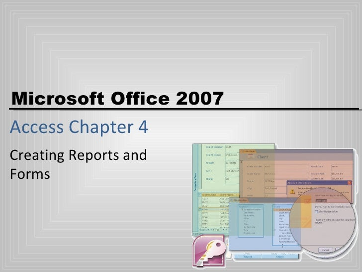 Access Chapter 4 Creating Reports and Forms
