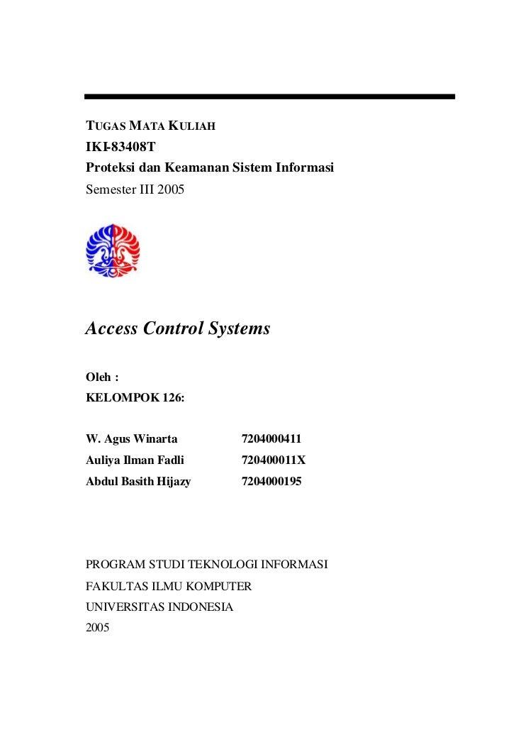 TUGAS MATA K ULIAHIKI-83408TProteksi dan Keamanan Sistem InformasiSemester III 2005Access Control SystemsOleh :KELOMPOK 12...