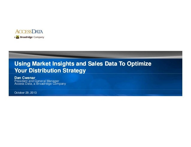 Using Market Insights and Sales Data To OptimizeUsing Market Insights and Sales Data To Optimize Your Distribution Strateg...