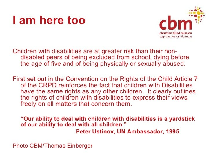 I am here too <ul><li>Children with disabilities are at greater risk than their non-disabled peers of being excluded from ...