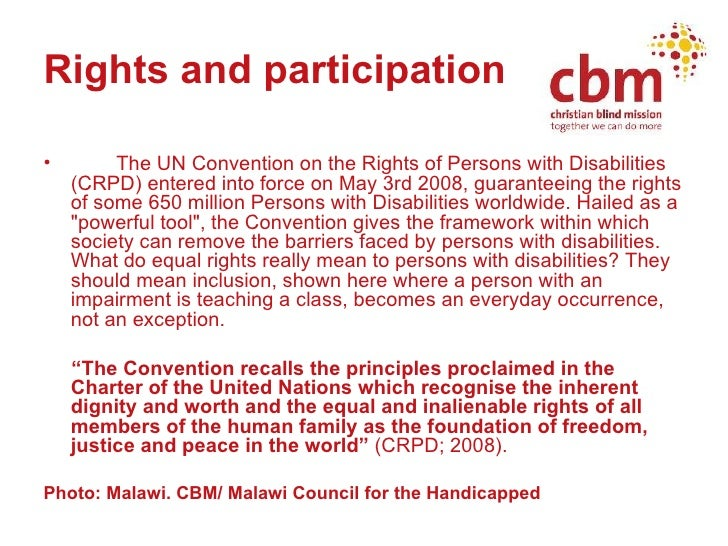 Rights and participation <ul><li>The UN Convention on the Rights of Persons with Disabilities (CRPD) entered into force on...