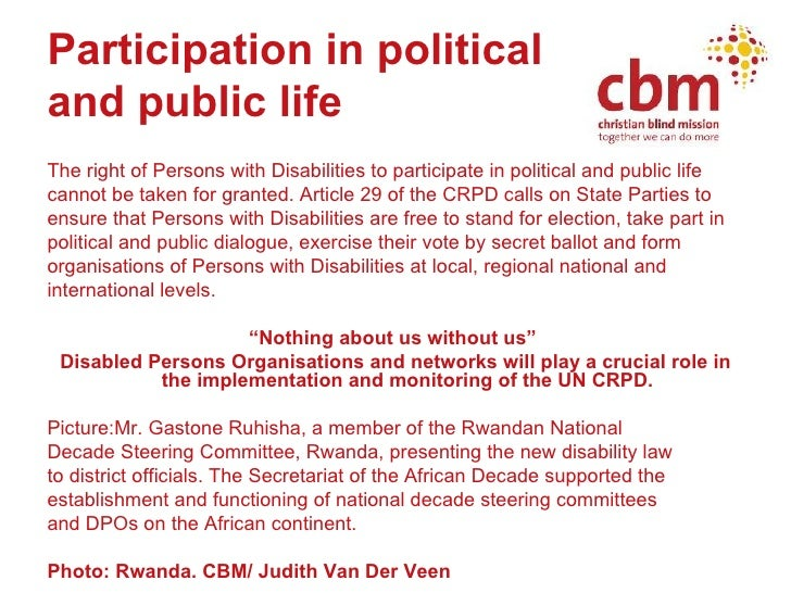 Participation in political  and public life <ul><li>The right of Persons with Disabilities to participate in political and...