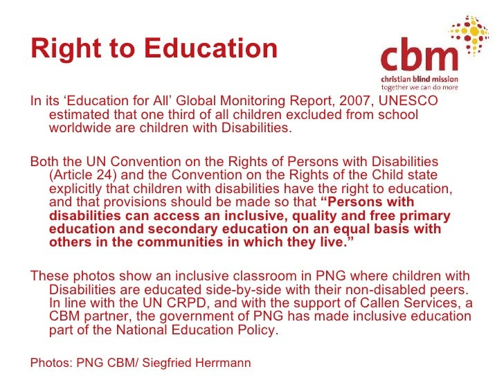 Right to Education <ul><li>In its 'Education for All' Global Monitoring Report, 2007, UNESCO estimated that one third of a...