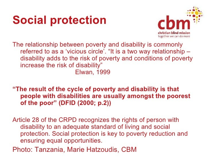 """Social protection <ul><li>The relationship between poverty and disability is commonly referred to as a 'vicious circle'. """"..."""