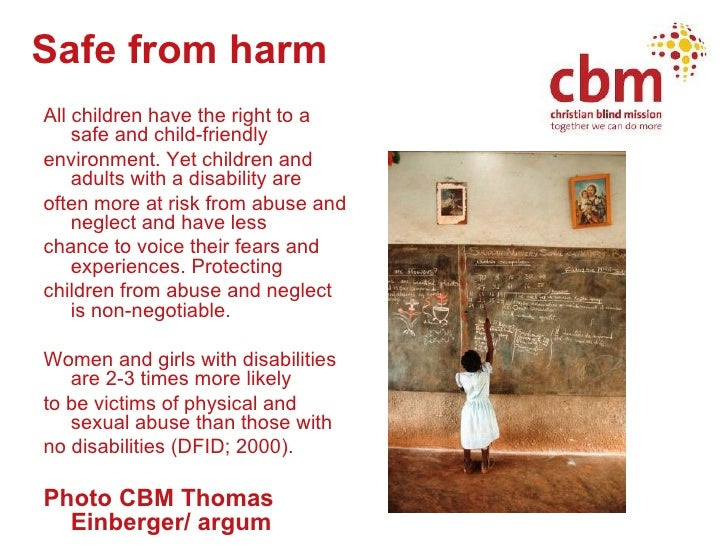 Safe from harm   <ul><li>All children have the right to a safe and child-friendly </li></ul><ul><li>environment. Yet child...