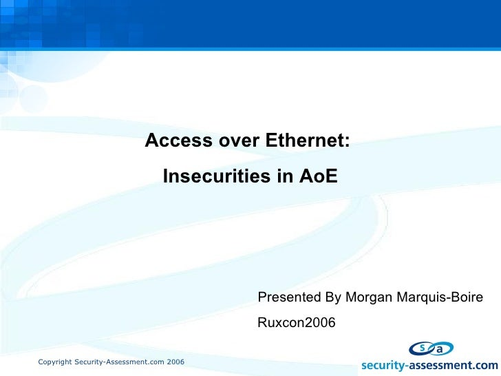 Access over Ethernet:  Insecurities in AoE Presented By Morgan Marquis-Boire   Ruxcon2006