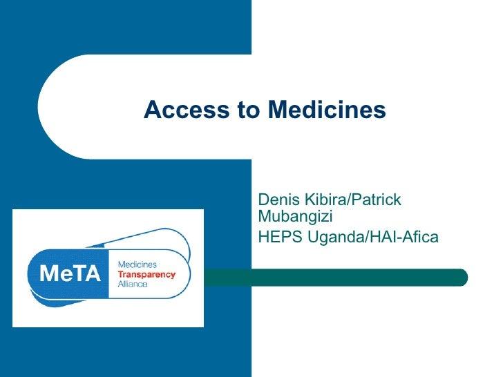 Denis Kibira/Patrick Mubangizi HEPS Uganda/HAI-Afica Access to Medicines