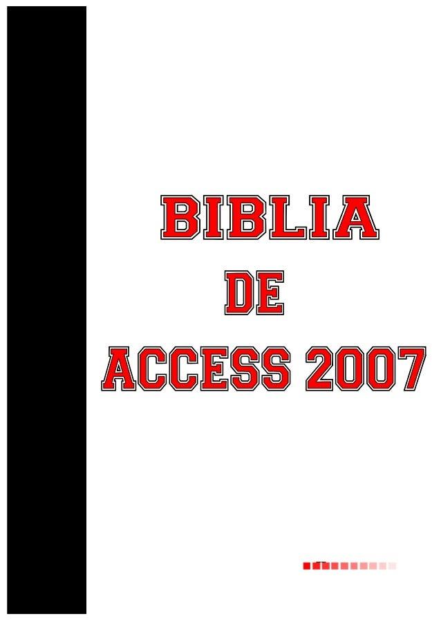 Pág. - 2 -  Biblia de Access 2007  wk  Temario  1. Elementos básicos de Access 2007  2. Crear, abrir, cerrar una base de d...