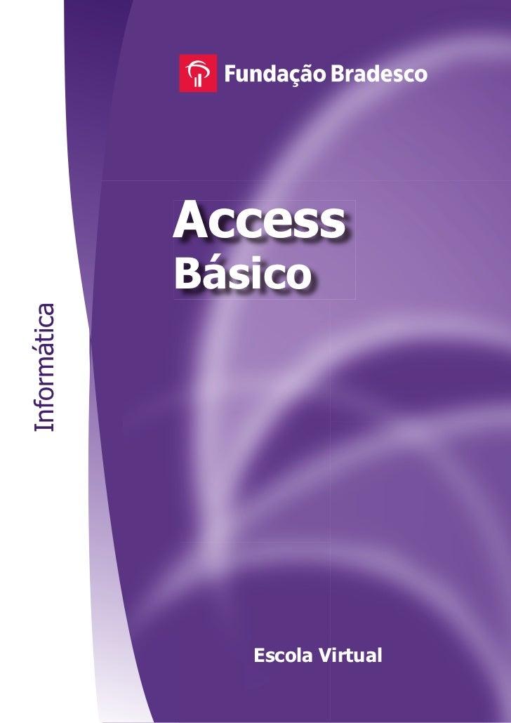 Access              BásicoInformática                 Escola Virtual