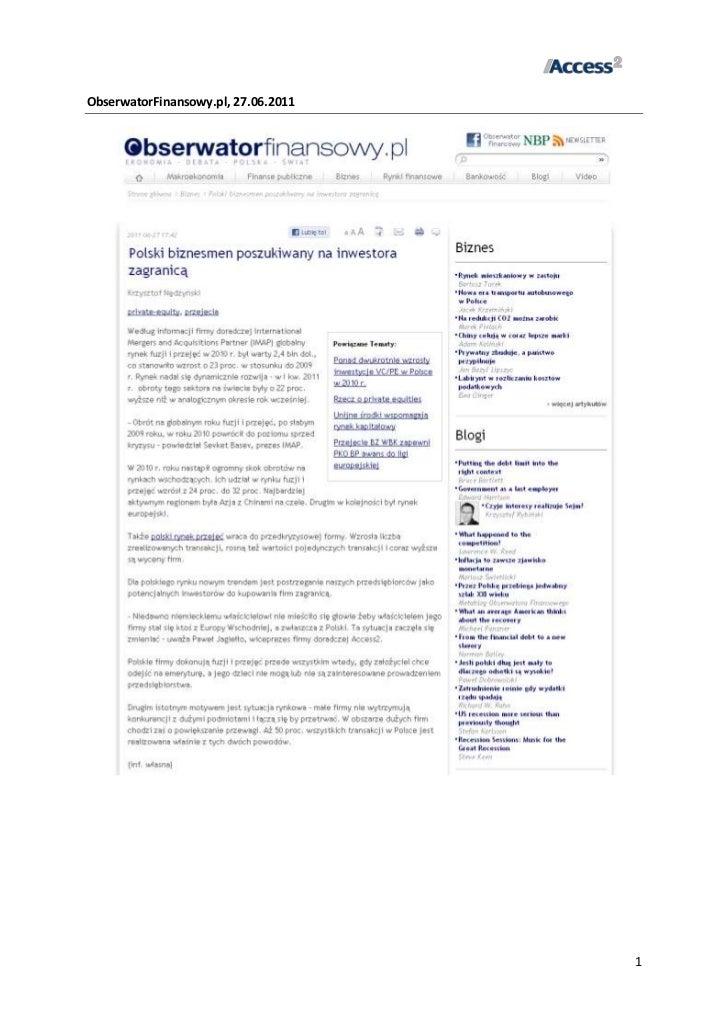 ObserwatorFinansowy.pl, 27.06.2011<br />WNP.pl, Wirtualny Nowy Przemysł, 27.06.2011<br />Inwestycje.pl, 01.07.2011<br />eG...
