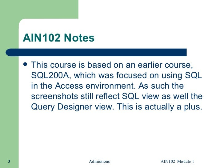 AIN102.1 Microsoft Access Queries Module 1 Slide 3