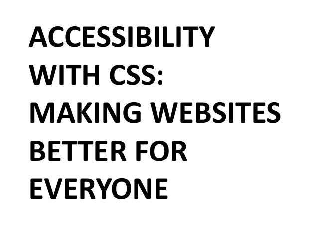 ACCESSIBILITY WITH CSS: MAKING WEBSITES BETTER FOR EVERYONE