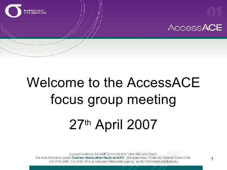 Welcome to the AccessACE focus group meeting 27 th  April 2007