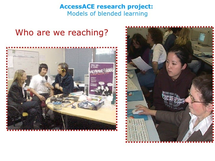 AccessACE research project:   Models of blended learning Who are we reaching?