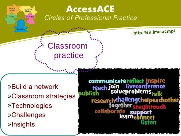 <ul><li>Build a network </li></ul><ul><li>Classroom strategies </li></ul><ul><li>Technologies </li></ul><ul><li>Challenges...
