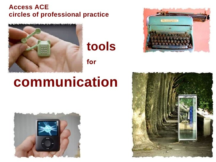 communication   Access ACE  circles of professional practice for  tools