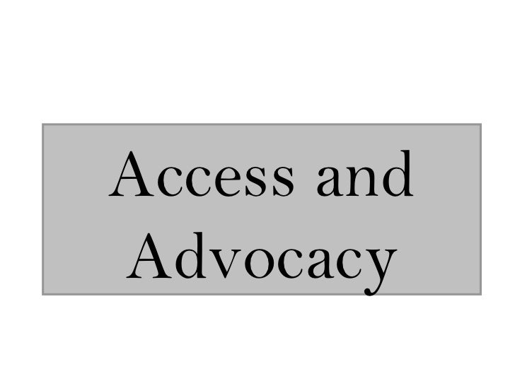 Access and Advocacy