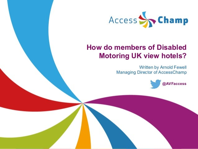 How do members of Disabled Motoring UK view hotels? Written by Arnold Fewell Managing Director of AccessChamp @AVFaccess