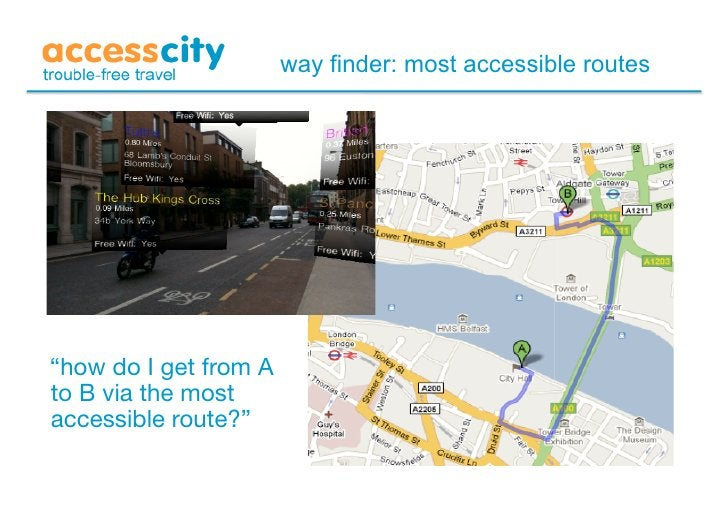 """way finder: most accessible routes     """"how do I get from A to B via the most accessible route?"""""""