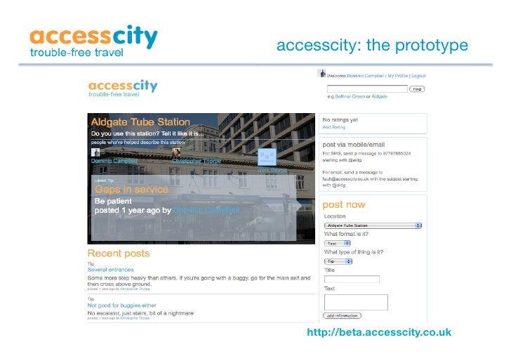 accesscity: the prototype         http://beta.accesscity.co.uk