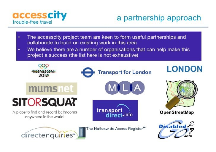 a partnership approach  •   The accesscity project team are keen to form useful partnerships and      collaborate to buil...