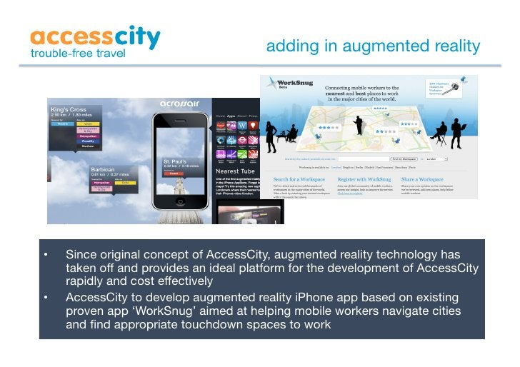 adding in augmented reality     •   Since original concept of AccessCity, augmented reality technology has      taken off...