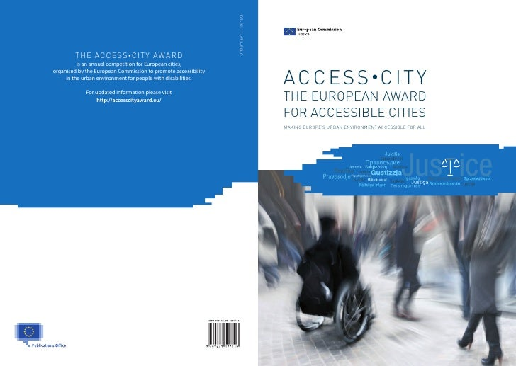 A C C E S S •C I T YTHE EUROPEAN AWARDFOR ACCESSIBLE CITIESMAKING EUROPE'S URBAN ENVIRONMENT ACCESSIBLE FOR ALL