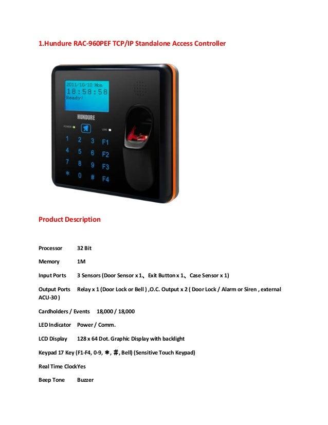 1.Hundure RAC-960PEF TCP/IP Standalone Access Controller  Product Description  Processor  32 Bit  Memory  1M  Input Ports ...