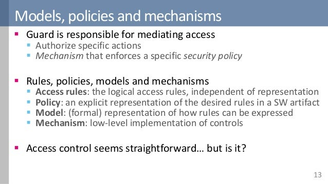 access control policies models and mechanisms Control mechanisms including unix permissions, capabilities, sand- boxing, and   framework for extracting and modeling ios access control policies, relevant.