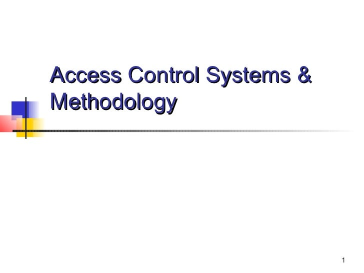 Access Control Systems &Methodology                           1