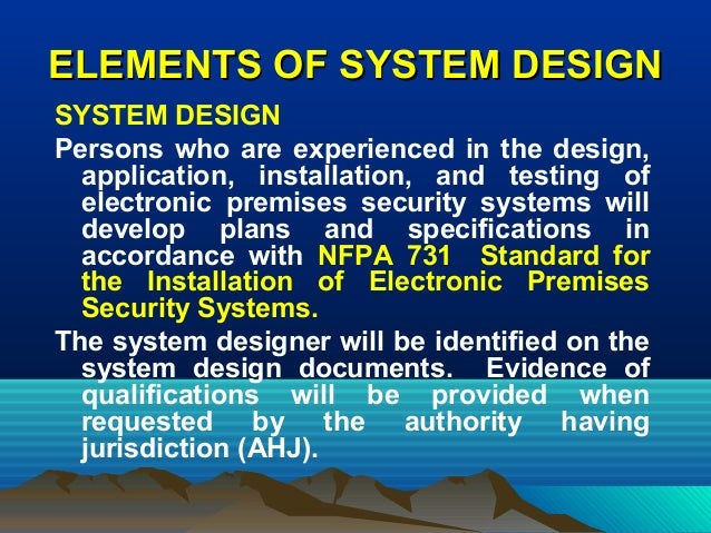 ELEMENTS OF SYSTEM DESIGNELEMENTS OF SYSTEM DESIGN SYSTEM DESIGN Persons who are experienced in the design, application, i...