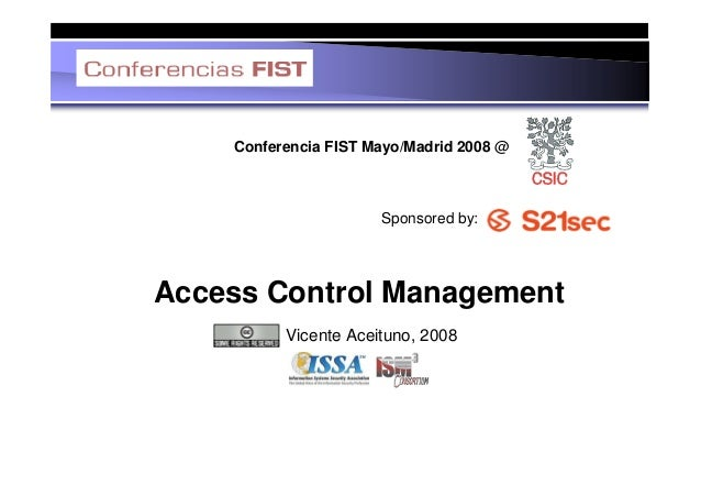 Conferencia FIST Mayo/Madrid 2008 @                      Sponsored by:Access Control Management          Vicente Aceituno,...