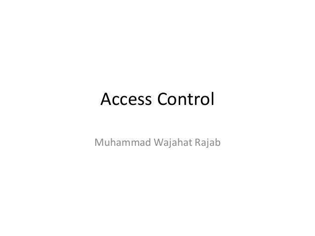 Access Control Muhammad Wajahat Rajab