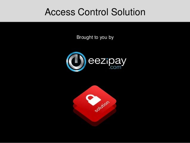 Access Control Solution Brought to you by