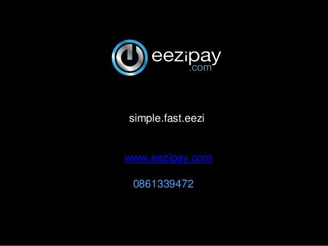 simple.fast.eezi www.eezipay.com 0861339472