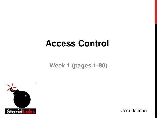 Access ControlWeek 1 (pages 1-80)Jem Jensen