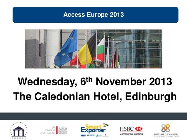 Access Europe 2013  Wednesday, 6th November 2013 The Caledonian Hotel, Edinburgh